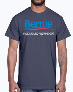 Bernie - Fuck Around And Find Out Shirt Bernie Sanders