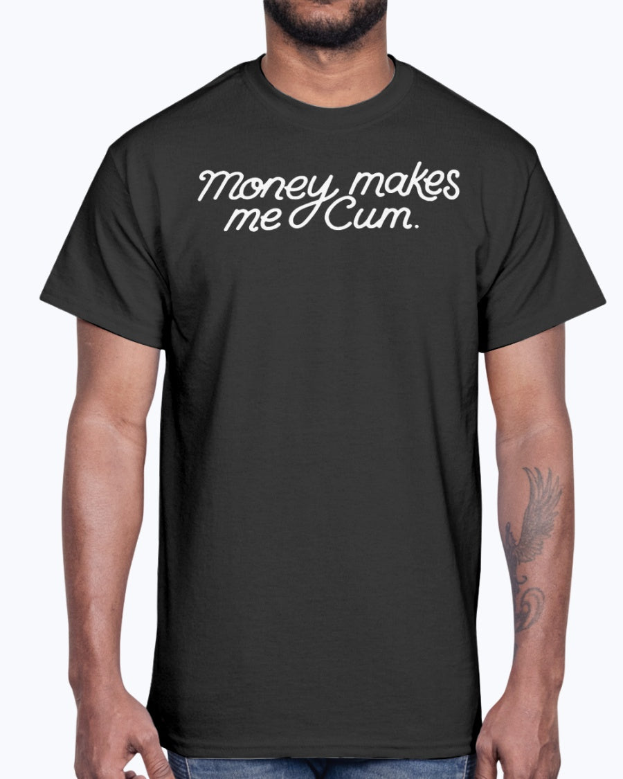 Money Make Me Cum Shirt