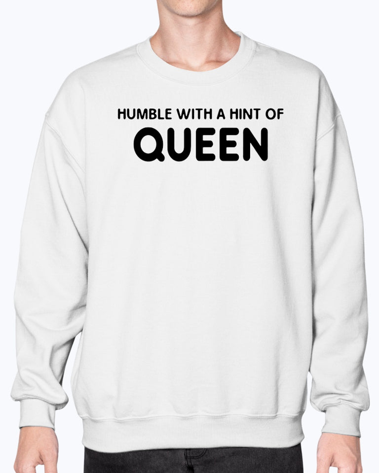 Humble With A Hint Of Queen Shirt