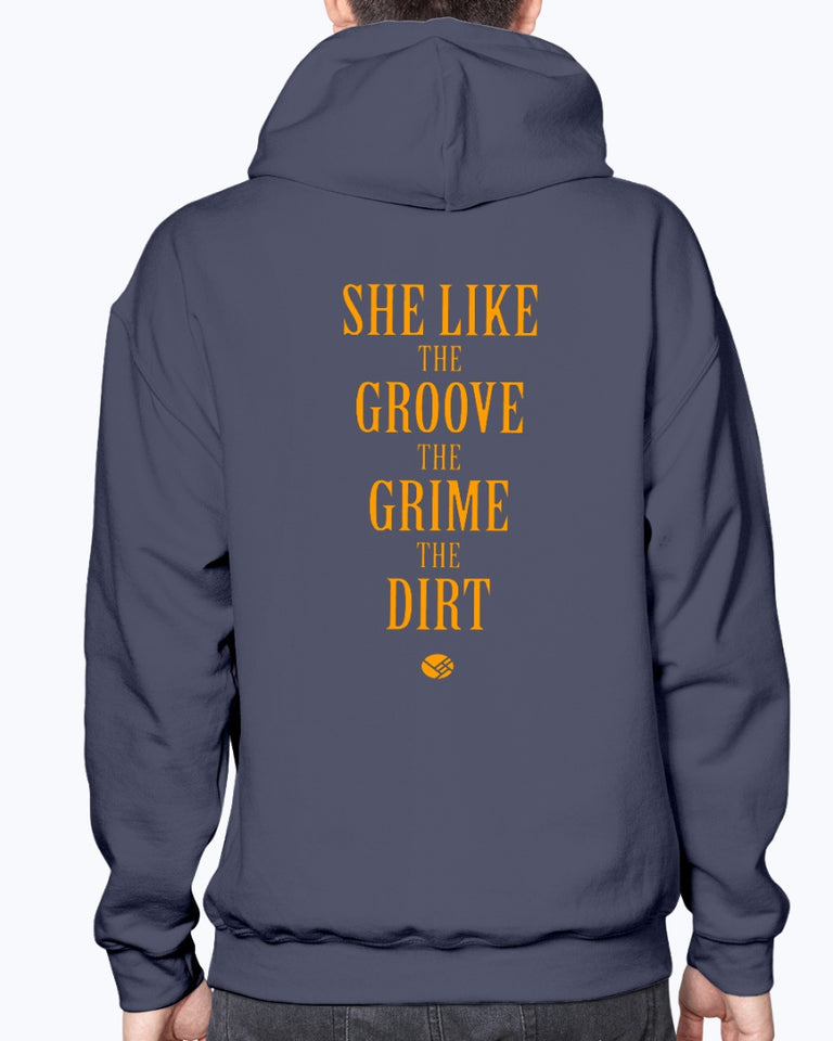 She Like the Groove the Grime the Dirt Shirt