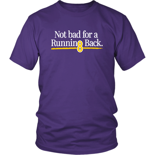 Not Bad For A Running Back T-Shirt