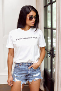 "SALE - ""It's Not Business As Usual"" Graphic Tee"