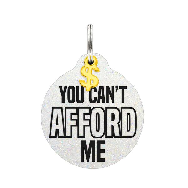 Rebel Dawg Dog Tag - You Can't Afford Me!