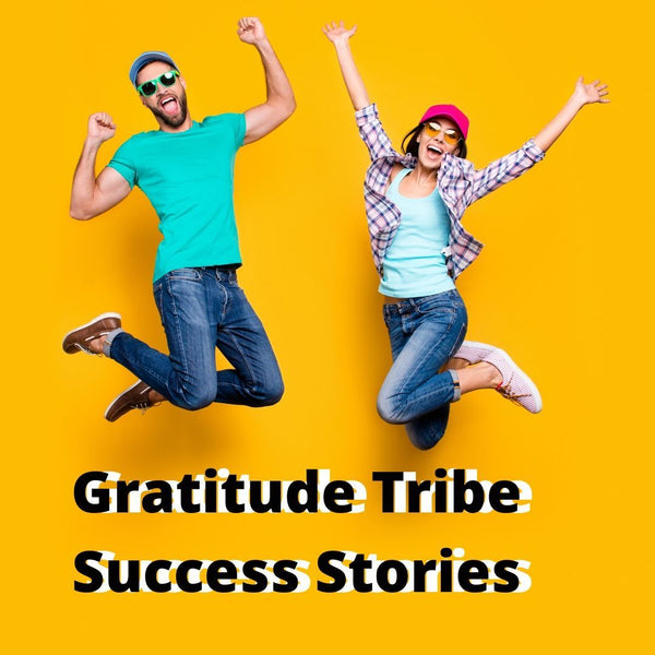 Gratitude Tribe Law of Attraction Manifestation Success Stories