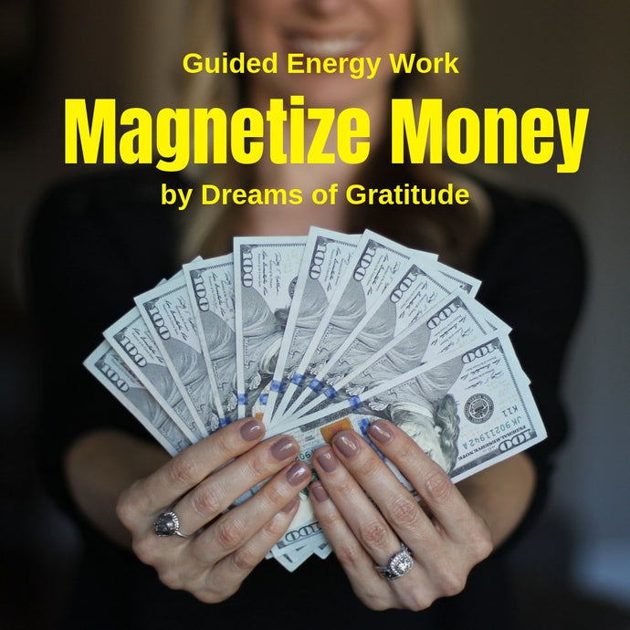 Guided Energy Attunement: Magnetize Money, Wealth & Abundance - Choosing Gratitude