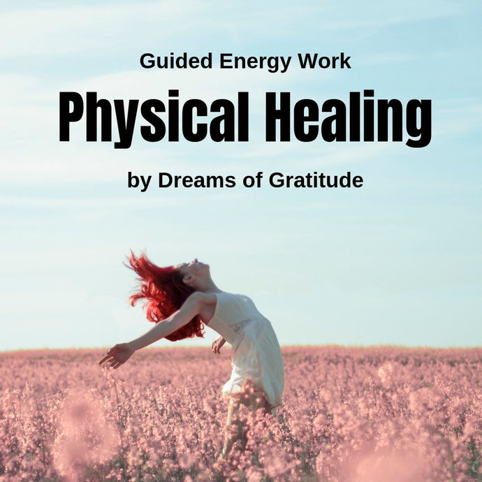 Guided Energy Attunement: Physical Healing, Health and Vitality - Choosing Gratitude