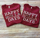 Happy Holla Days Shirt
