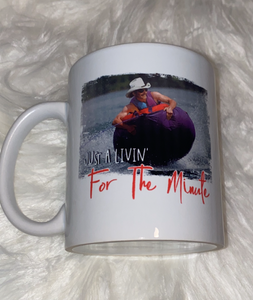 Just a Livin' for the Minute Coffee Mug