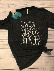 Saved by Grace Through Faith Tee