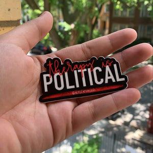 Therapy is Political Sticker