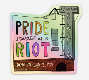 Pride was a Riot Holographic Sticker