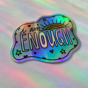 I Am Enough Holographic Sticker