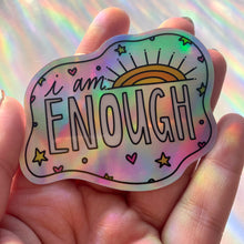 Load image into Gallery viewer, I Am Enough Holographic Sticker