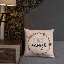 Load image into Gallery viewer, I Am Enough Throw Pillow