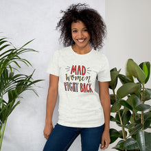 Load image into Gallery viewer, Mad Women Fight Back T-Shirt