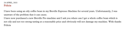Client's observations about using oily coffee in her Breveille Espresso Machine