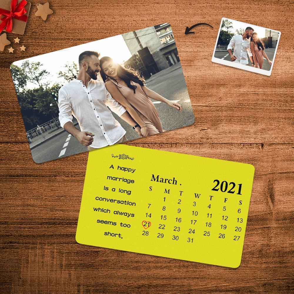 Custom Photo Calendar Wallet Card – A happy marriage is a long conversation which always seems too short.