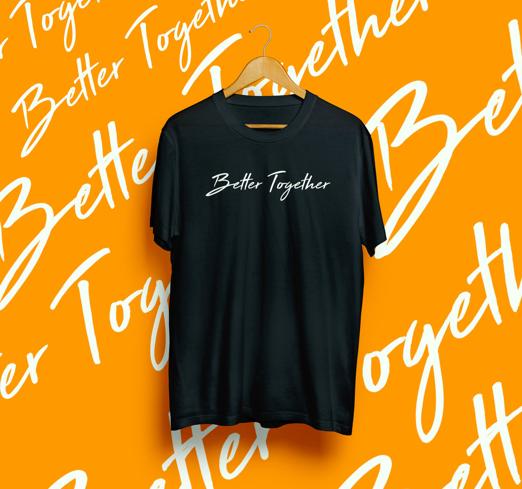 Better Together Tshirt