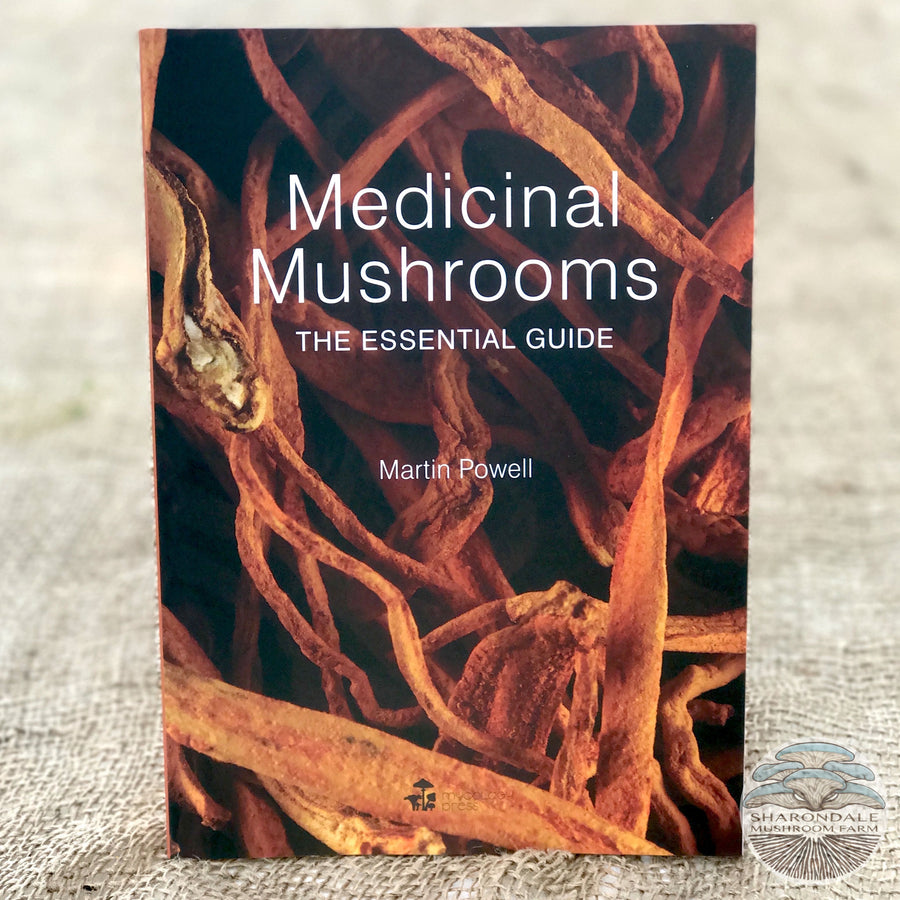 Medicinal Mushrooms: The Essential Guide by Martin Powell