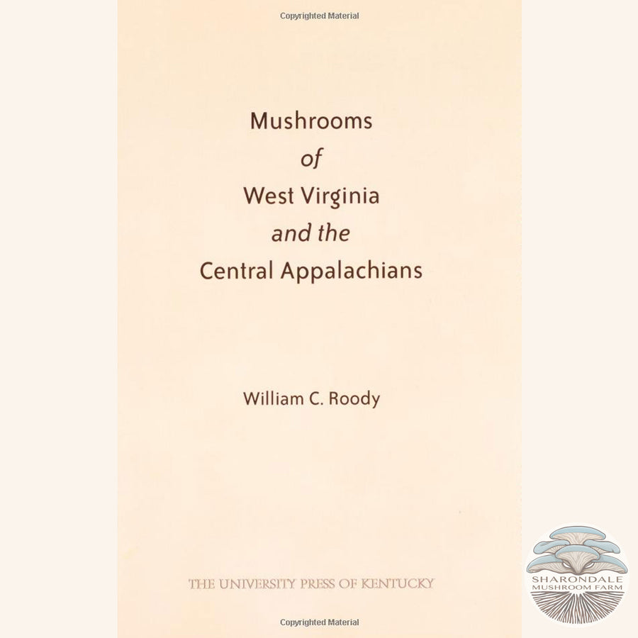 Mushrooms of West Virginia and the Central Appalachians a mushroom book by William Roody