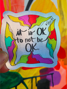 It's OK to not be OK - Holographic Sticker