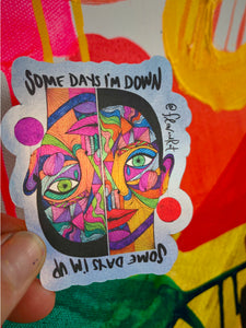 Some Days I'm Up/Down - Holographic Sticker