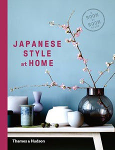 Japanese Style at Home by Olivia Bays