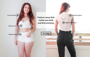 Posture wear that helps you look and feel amazing. Patent-pending design and construction.