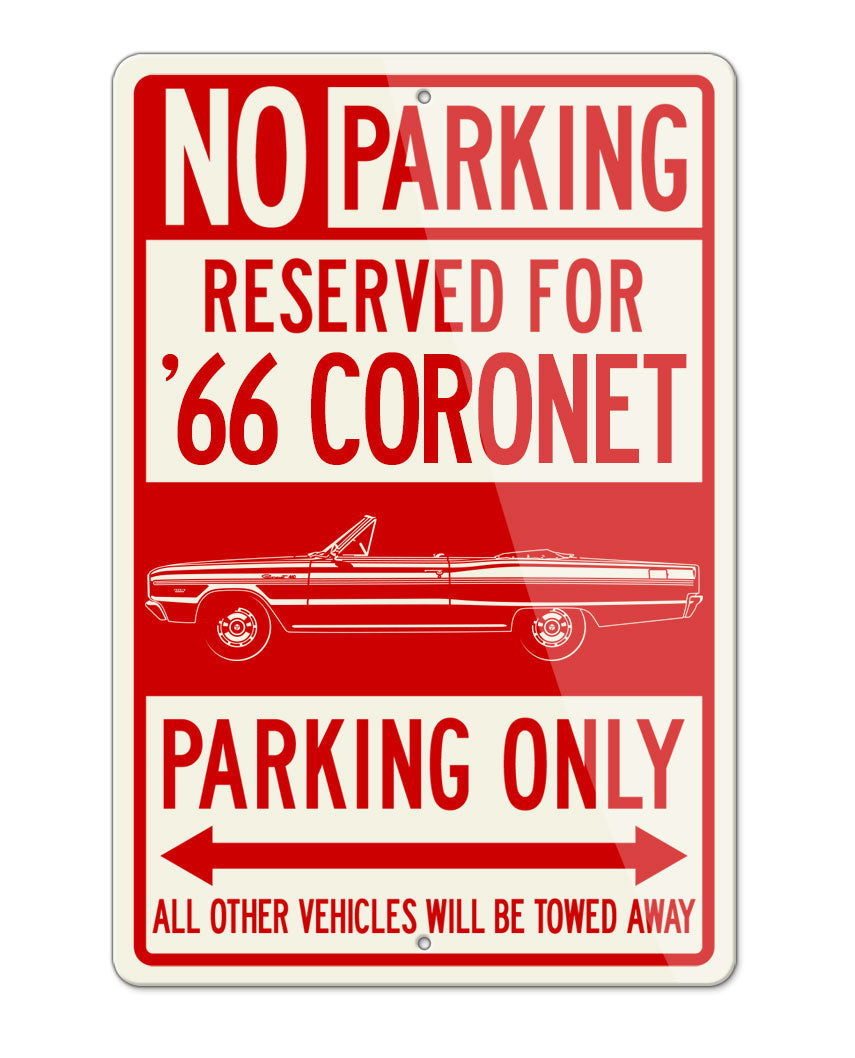 1966 Dodge Coronet 440 383 ci Convertible Parking Only Sign