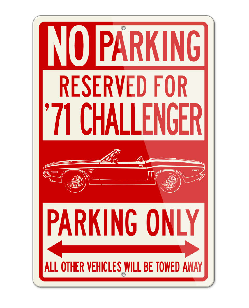 1971 Dodge Challenger RT Convertible Bulge Hood Parking Only Sign