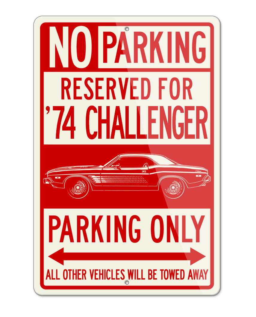 1974 Dodge Challenger Rallye with Stripes Coupe Parking Only Sign