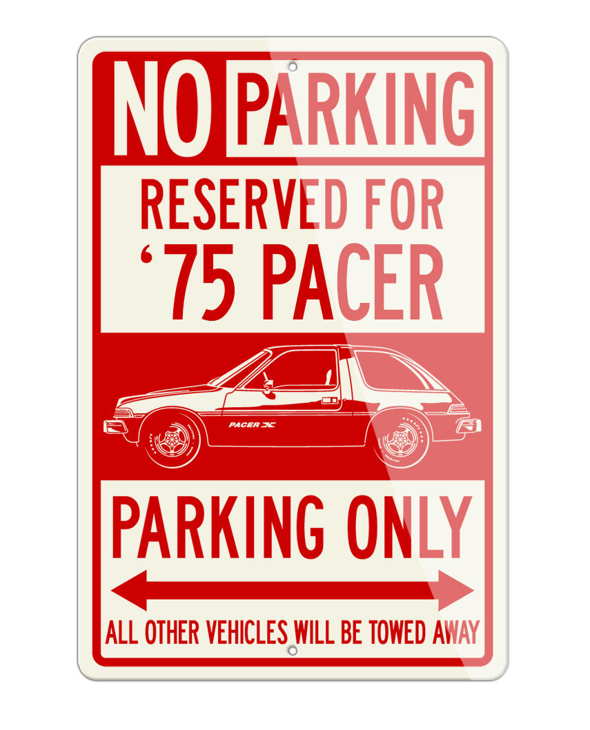 1975 AMC Pacer X Reserved Parking Only Sign