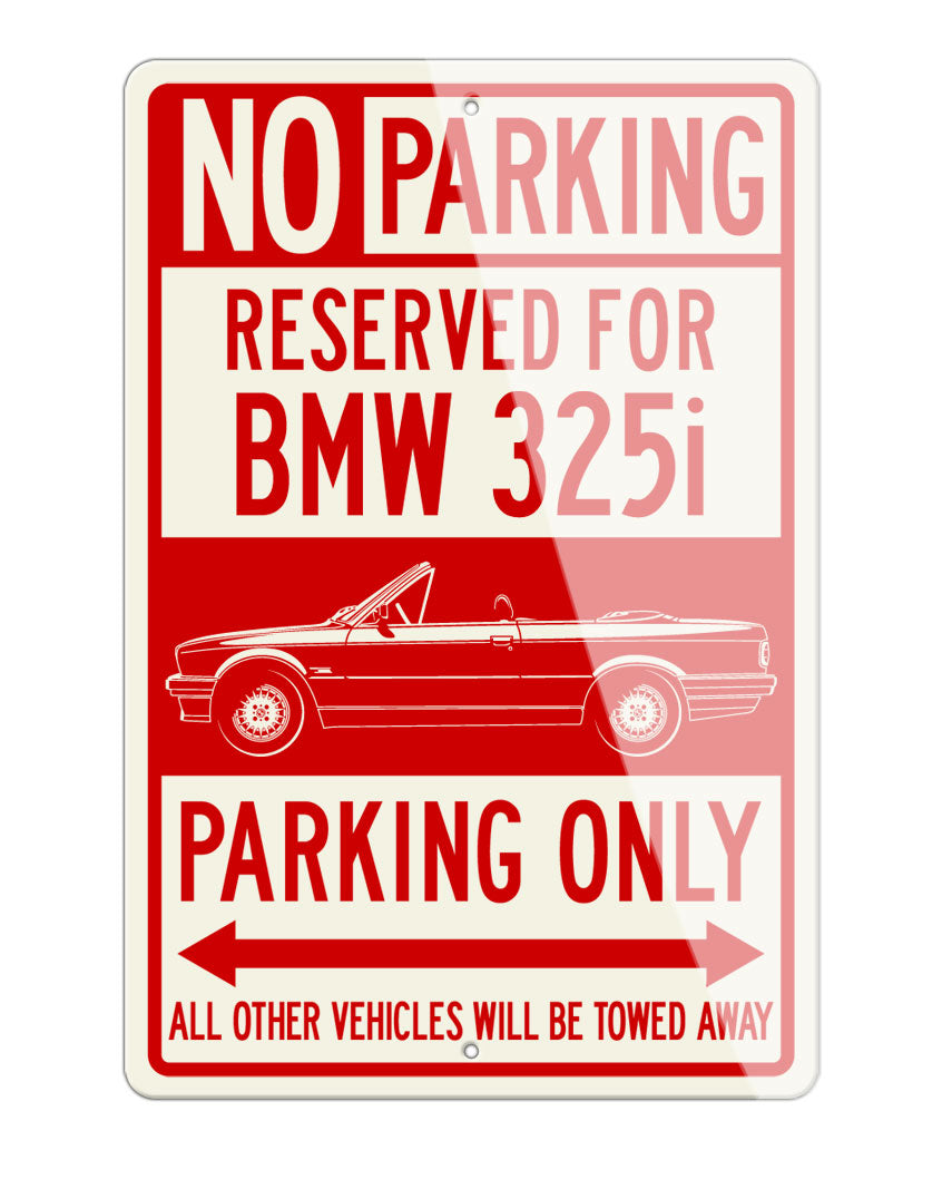 BMW 325i Convertible Reserved Parking Only Sign