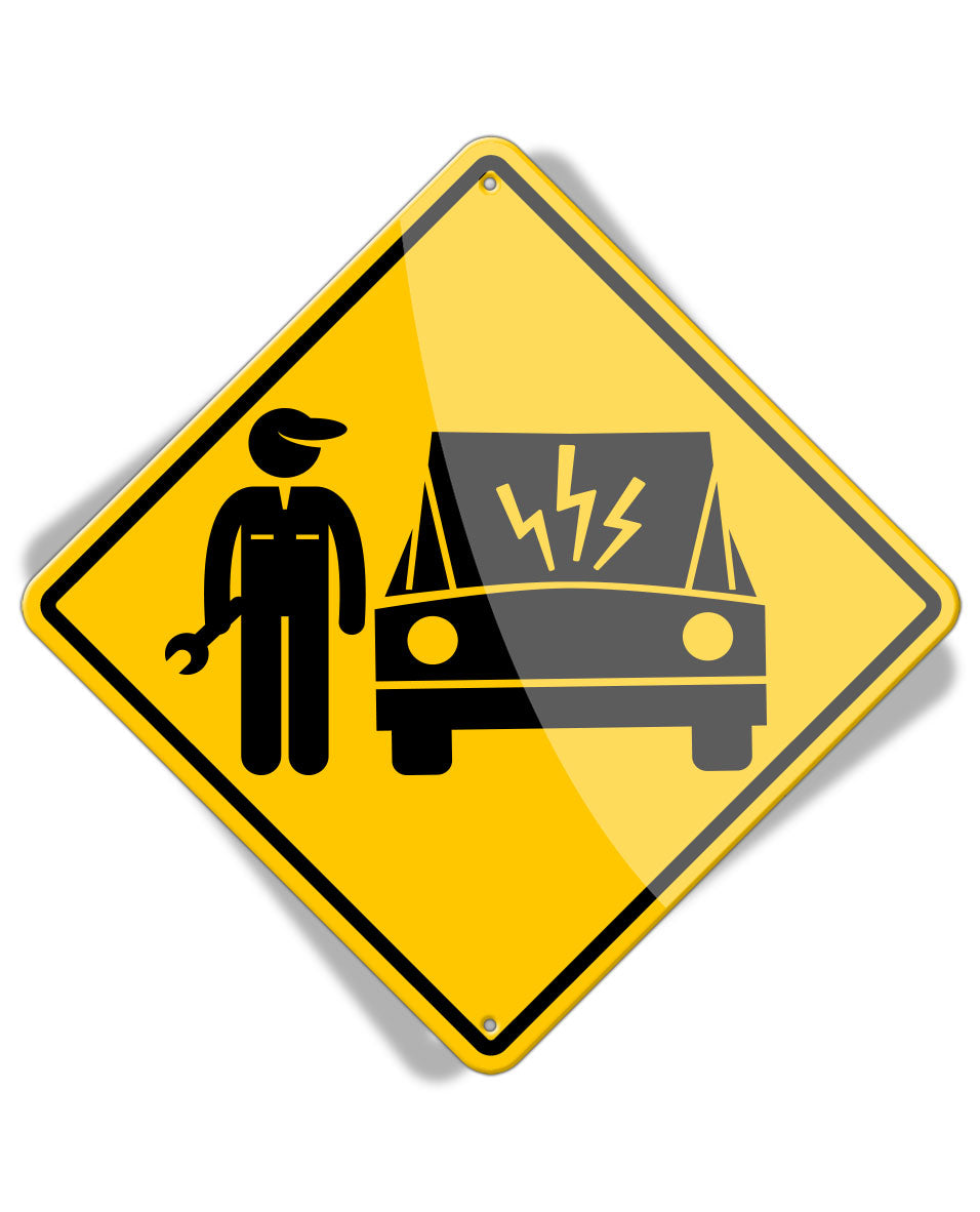 Caution Mechanic on Duty - Broken Car - Aluminum Sign