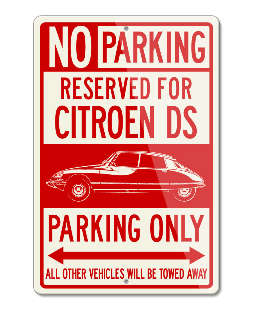 Citroen DS ID 1968 - 1976 Sedan 4 doors Reserved Parking Only Sign