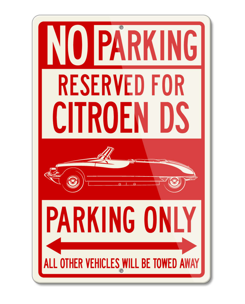 Citroen DS ID 1955 - 1967 Convertible Cabriolet Reserved Parking Only Sign