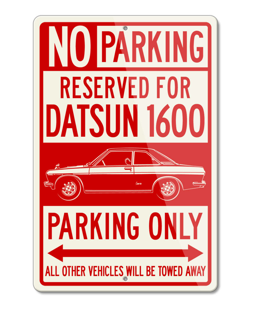 Datsun Bluebird 1600 Coupe Reserved Parking Only Sign
