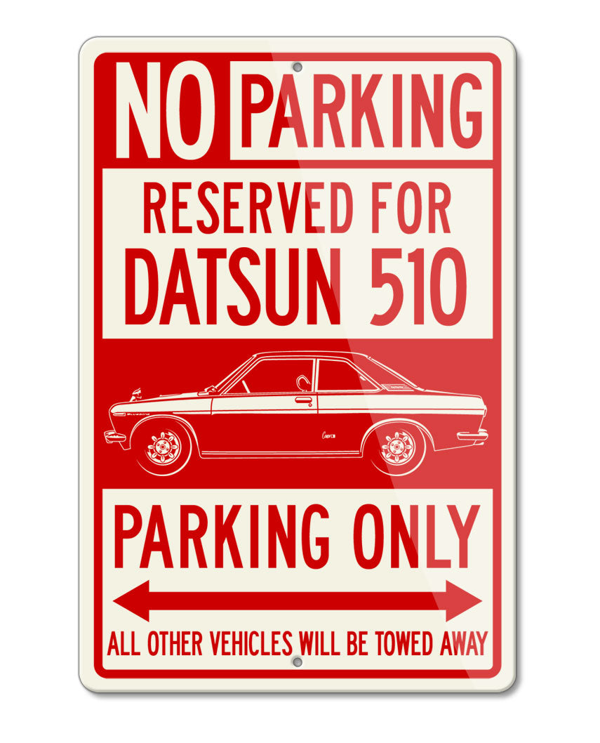Datsun 510 SSS Bluebird Coupe Reserved Parking Only Sign