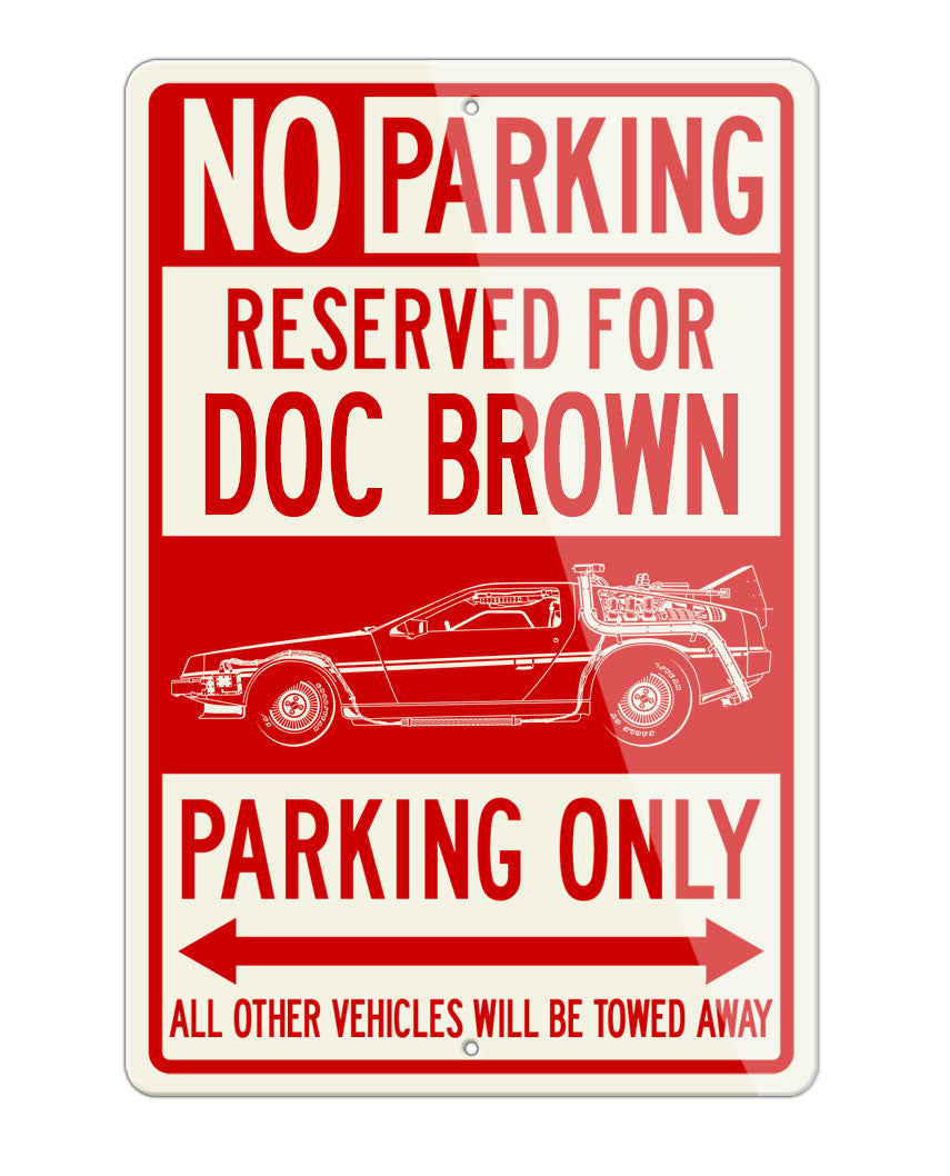 DeLorean DMC Back to the future I Doc Brown Reserved Parking Only Sign