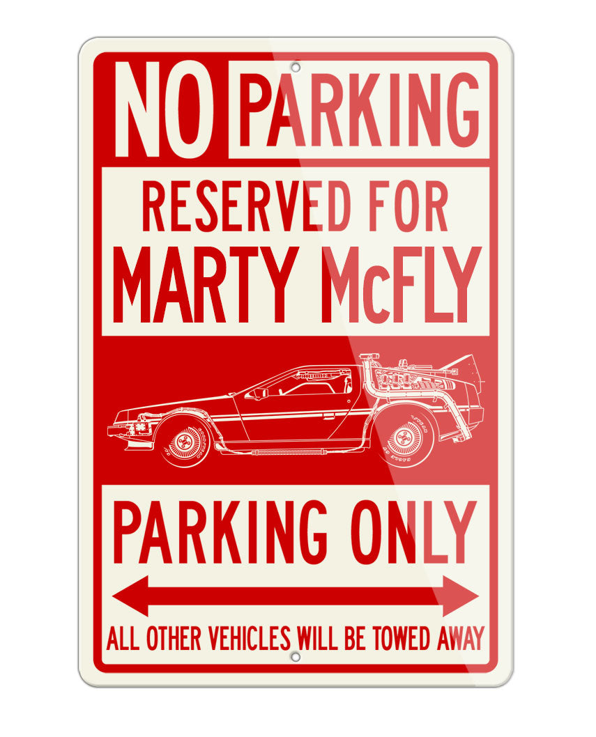 DeLorean DMC Back to the future I Marty McFly Reserved Parking Only Sign