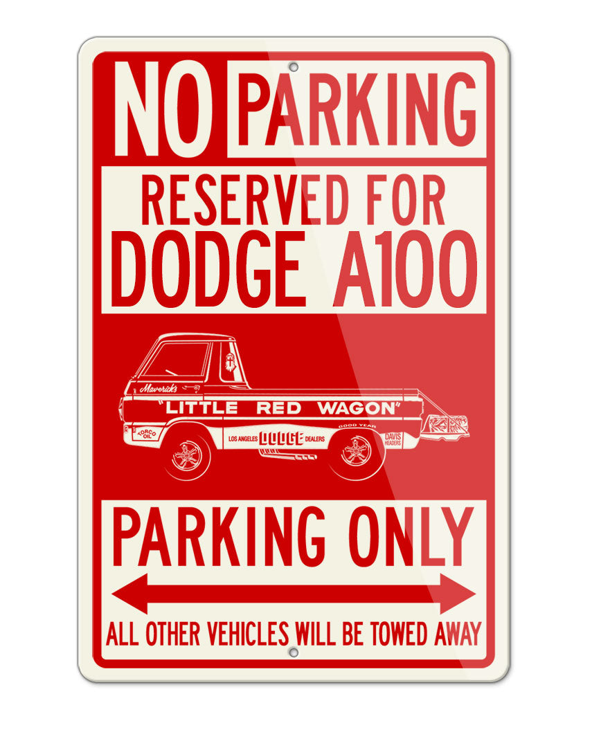 "1965 Dodge A100 Pickup ""Little Red Wagon"" Dragster Parking Only Sign"