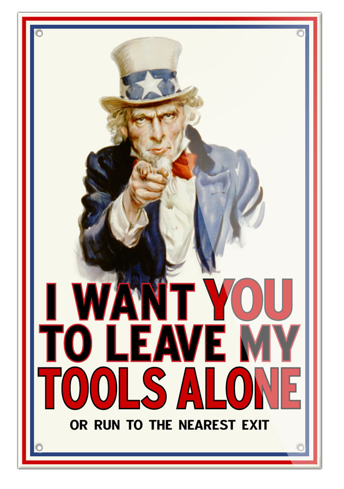 I Want You to Leave My Tools Alone