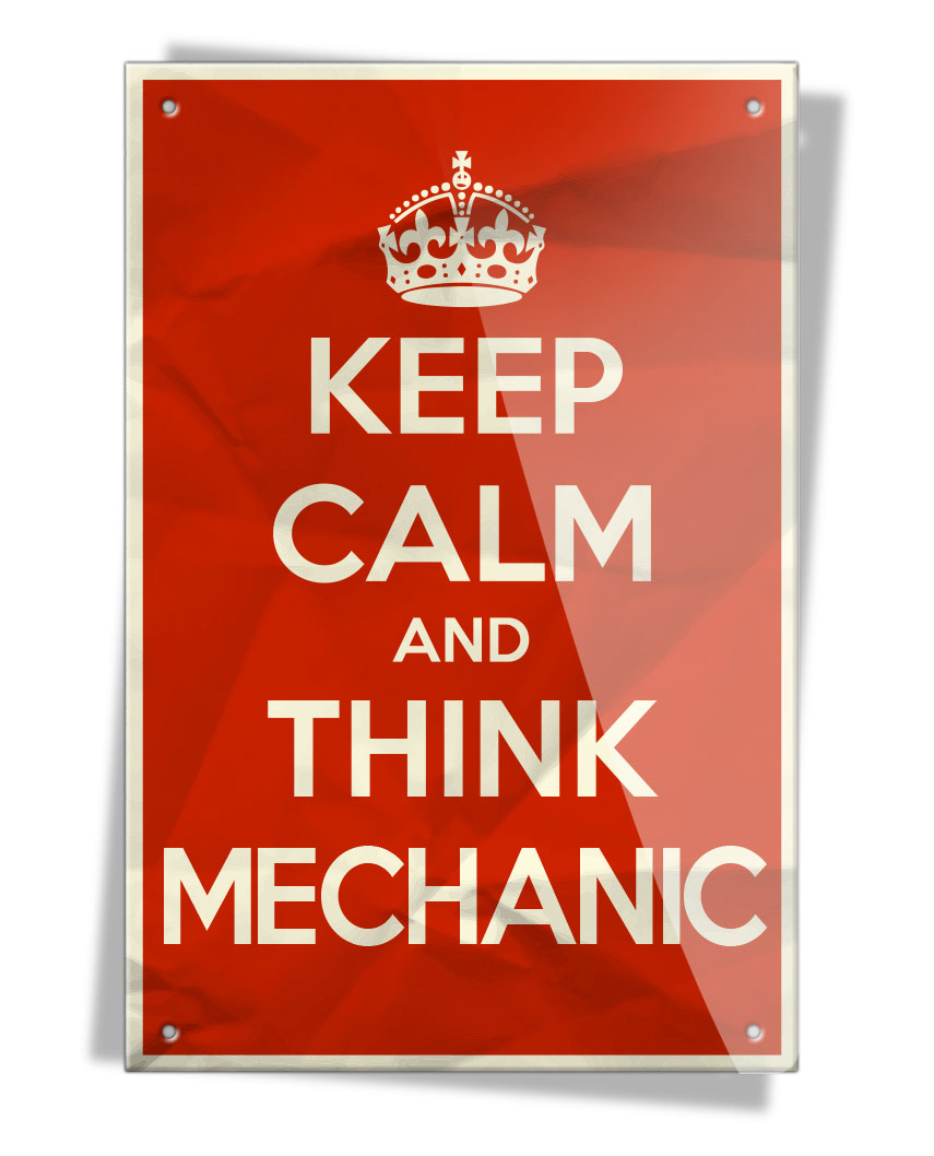 Keep Calm and Think Mechanic - Aluminum Sign