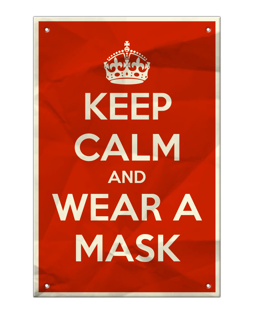 Keep Calm and Wear a Mask - Aluminum Sign