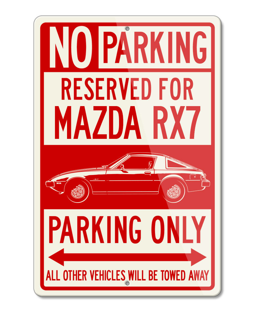 Mazda RX-7 S1 First generation 1978 - 1985 Reserved Parking Only Sign