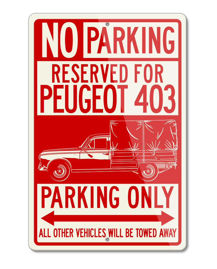 Peugeot 403 1955 - 1966 Pickup Reserved Parking Only Sign