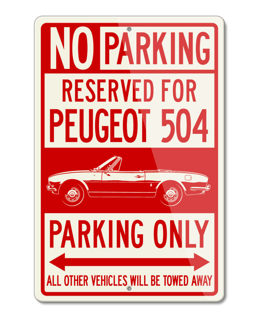 Peugeot 504 Convertible Cabriolet Reserved Parking Only Sign