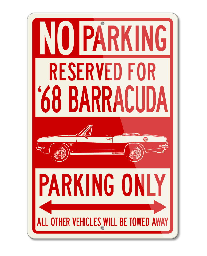 1968 Plymouth Barracuda Convertible Reserved Parking Only Sign
