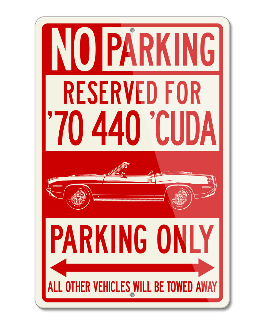 1970 Plymouth Barracuda 'Cuda 440 Convertible Reserved Parking Only Sign