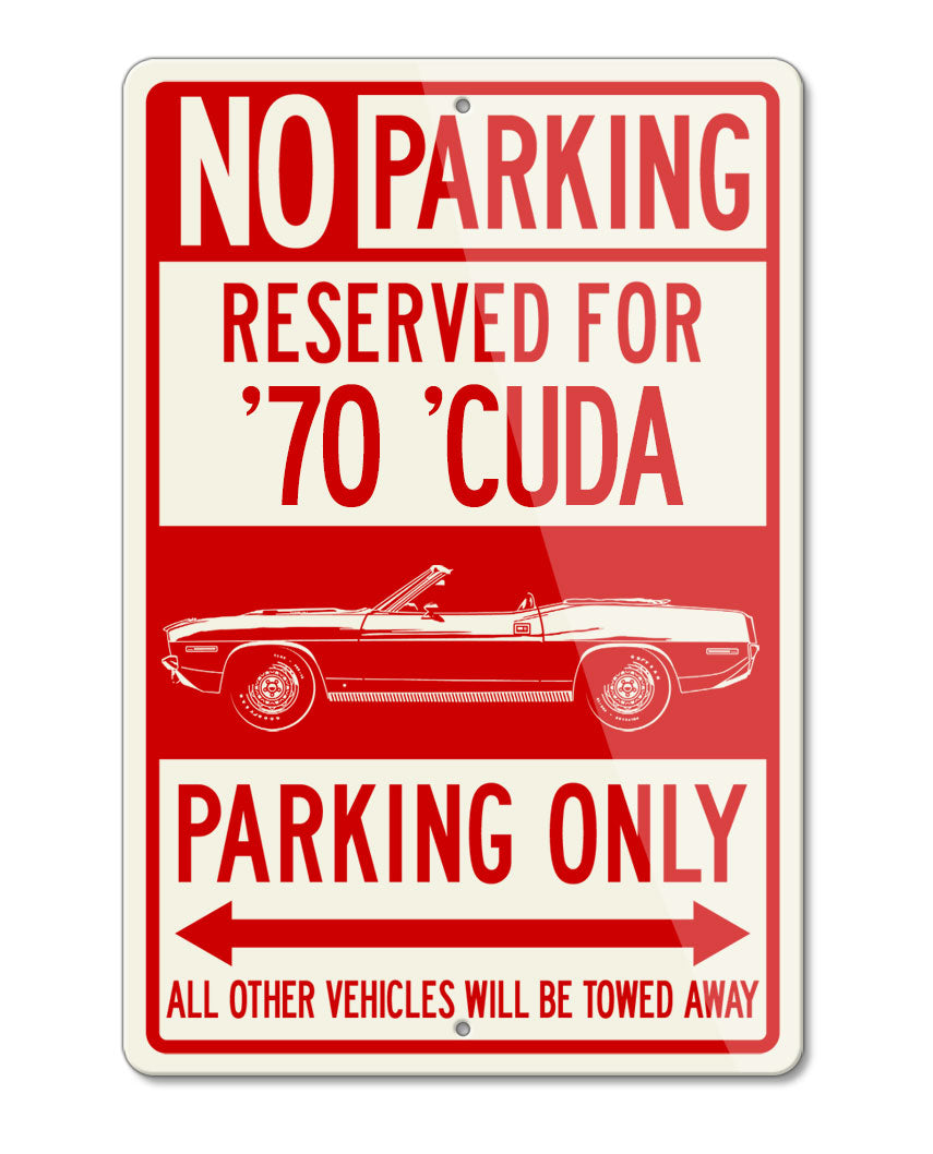 1970 Plymouth Barracuda 'Cuda Convertible Reserved Parking Only Sign